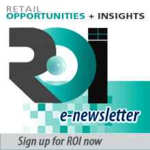 Sign up for the manufacturer e-newsletter ROI (Retail Opportunities + Insights)