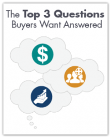 Top 3 Questions Buyers Want Answered