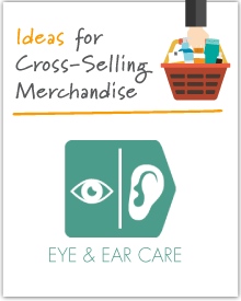 Increasing the Market Basket: Eye & Ear Care