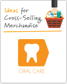 Increasing the Market Basket: Oral Care