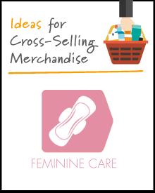 Increasing the Market Basket: Feminine Care